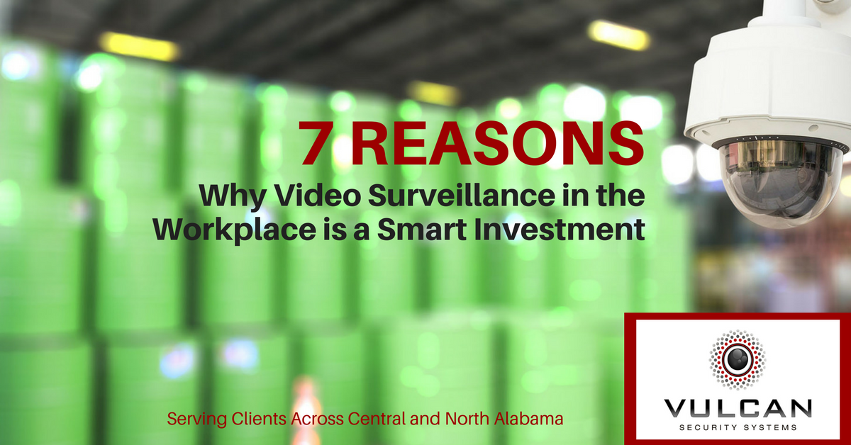 7 Reasons Why Video Surveillance In The Workplace Is A